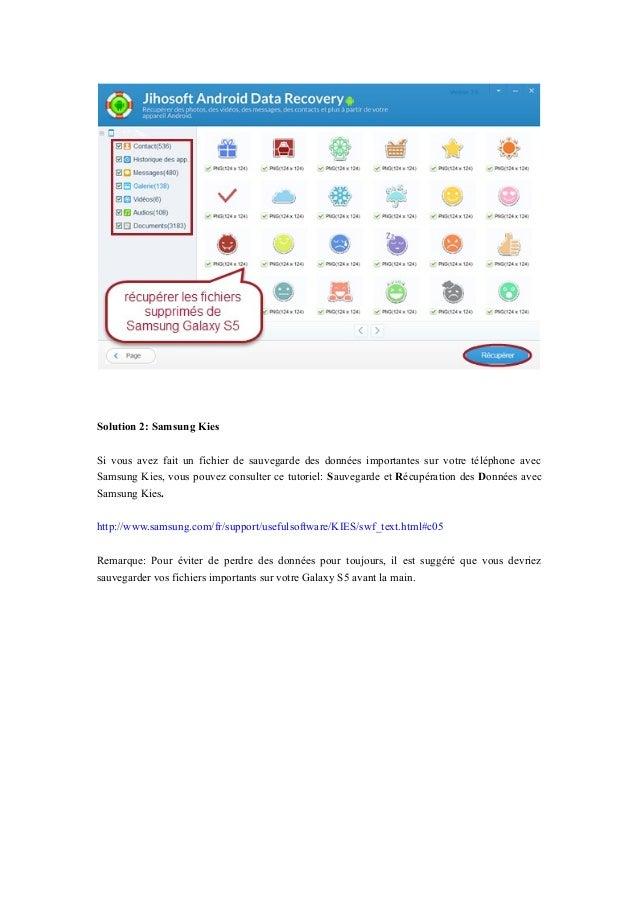 Solution 2: Samsung Kies Si vous avez fait un fichier de sauvegarde des données importantes sur votre téléphone avec Samsu...