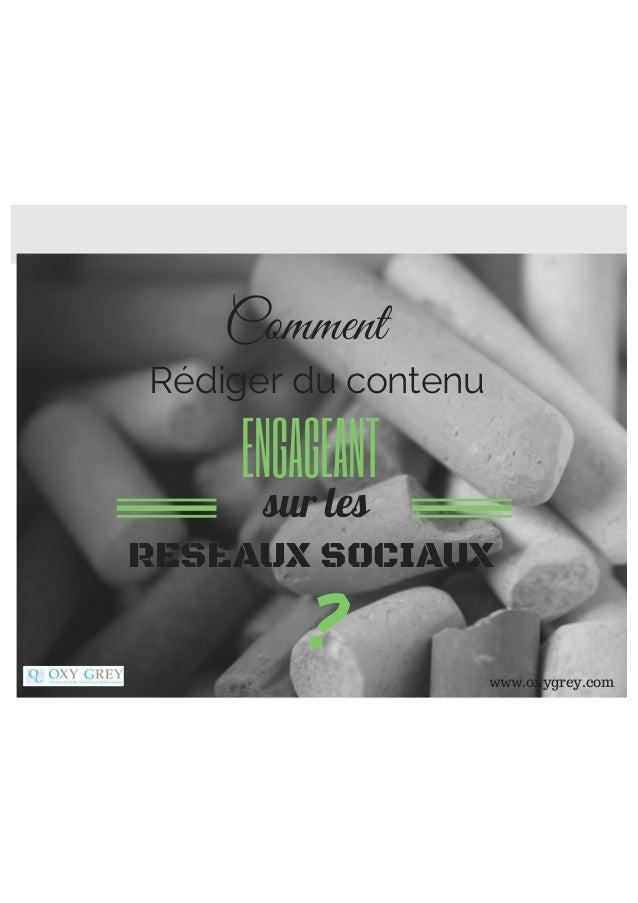 Rédiger du contenu sur les ENGAGEANT Comment RESEAUX SOCIAUX ? www.oxygrey.com