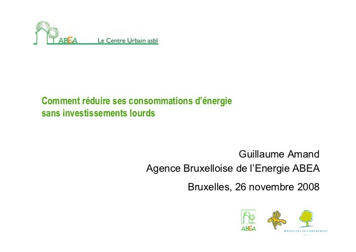 Comment réduire ses consommations d'énergiesans investissements lourds                                           Guillaume...