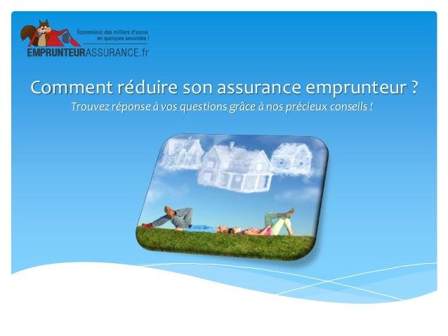 Comment réduire son assurance emprunteur ? Trouvez réponse à vos questions grâce à nos précieux conseils !