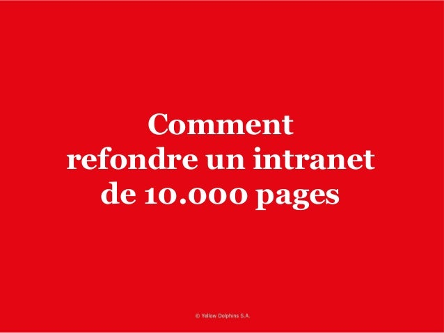 Comment refondre un intranet de 10.000 pages