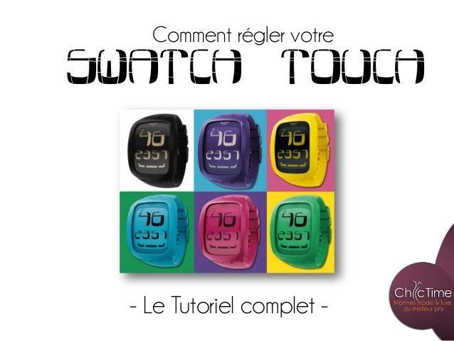 Comment régler votreSwatch             Touch  - Le Tutoriel complet -