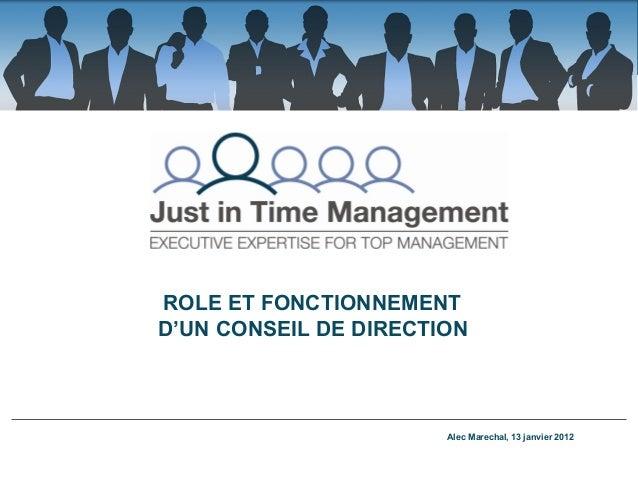 ROLE ET FONCTIONNEMENT D'UN CONSEIL DE DIRECTION  Alec Marechal, 13 janvier 2012