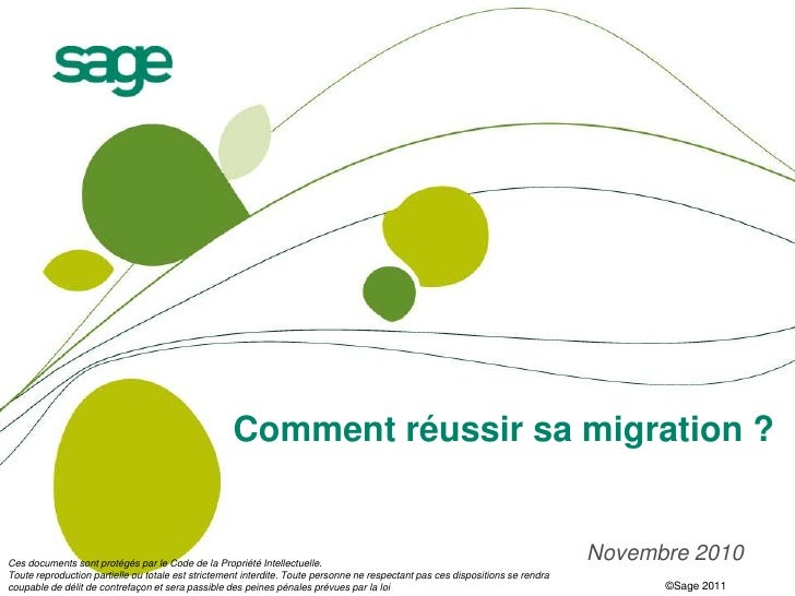 Comment réussir sa migration ?<br />Novembre 2010<br />Ces documents sont protégés par le Code de la Propriété Intellectue...