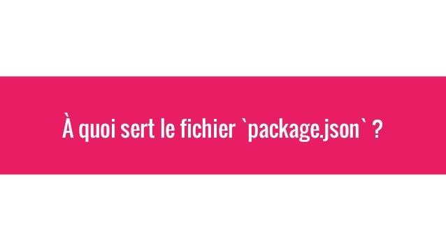 À quoi sert le fichier `package.json` ?