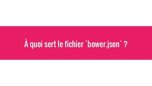 À quoi sert le fichier `bower.json` ?