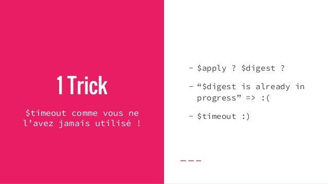 Exemple angular.module('app', []).controller('TestController', ['$scope', function($scope){ $scope.name = 'Tom'; setTimeou...