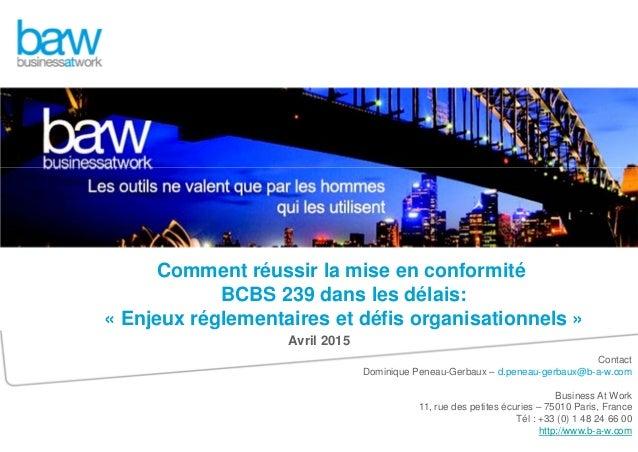 Contact Dominique Peneau-Gerbaux – d.peneau-gerbaux@b-a-w.com Business At Work 11, rue des petites écuries – 75010 Paris, ...