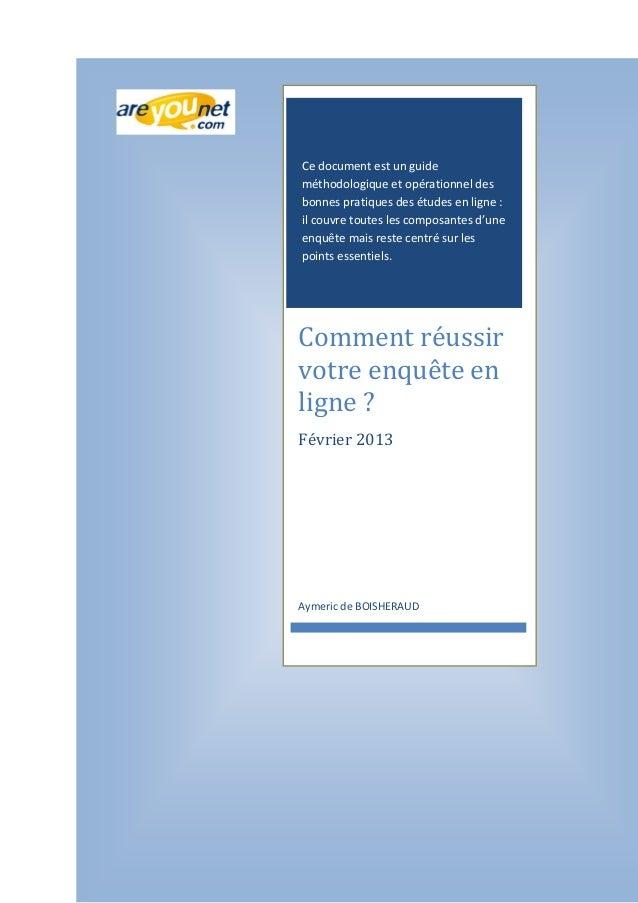 Ce document est un guide méthodologique et opérationnel des bonnes pratiques des études en ligne : il couvre toutes les co...