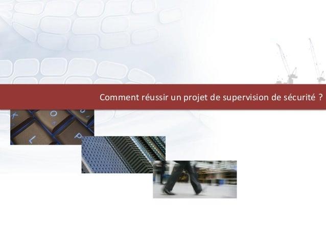 Comment réussir un projet de supervision de sécurité ?