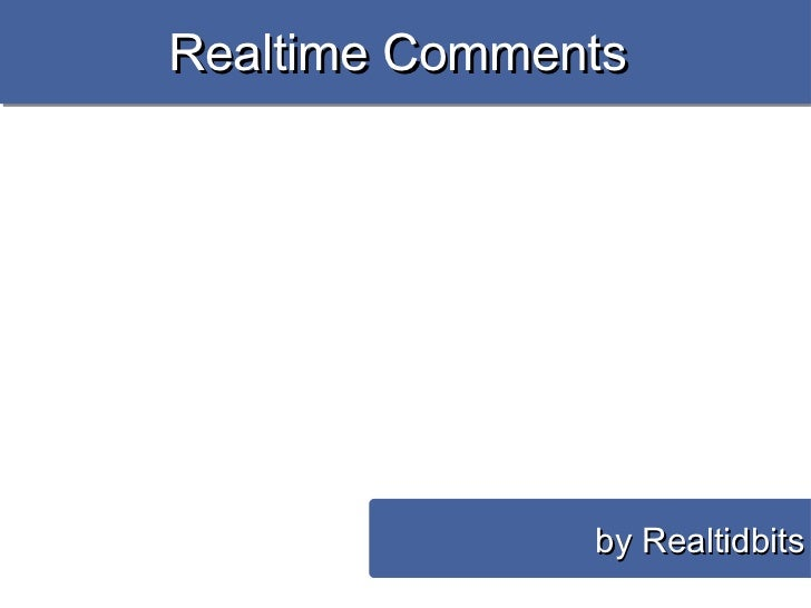 Realtime Comments  by Realtidbits