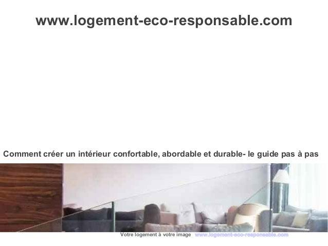 www.logement-eco-responsable.comComment créer un intérieur confortable, abordable et durable- le guide pas à pas          ...