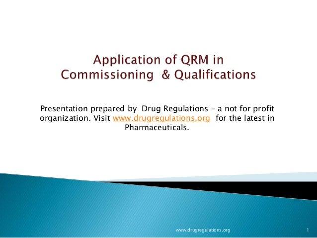 www.drugregulations.org 1 Presentation prepared by Drug Regulations – a not for profit organization. Visit www.drugregulat...