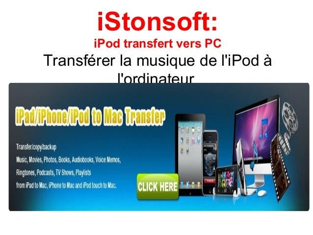 iStonsoft: iPod transfert vers PC Transférer la musique de l'iPod à l'ordinateur