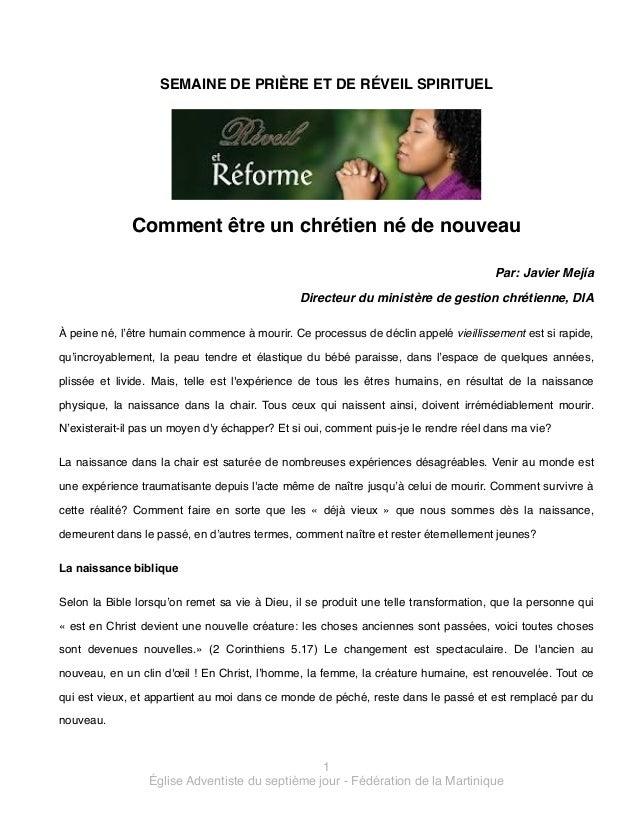 SEMAINE DE PRIÈRE ET DE RÉVEIL SPIRITUEL!  Comment être un chrétien né de nouveau Par: Javier Mejía Directeur du ministère...