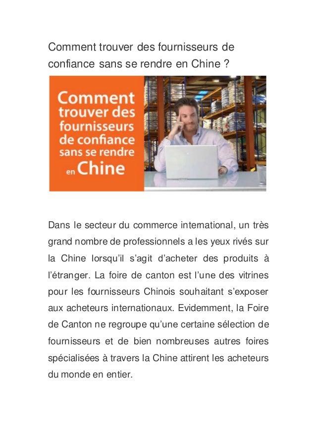 Comment trouver des fournisseurs de confiance sans se rendre en Chine ? Dans le secteur du commerce international, un très...