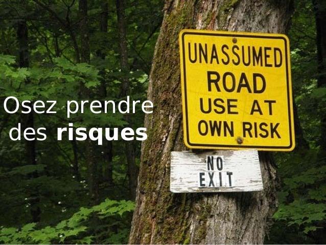 Osez prendre des risques