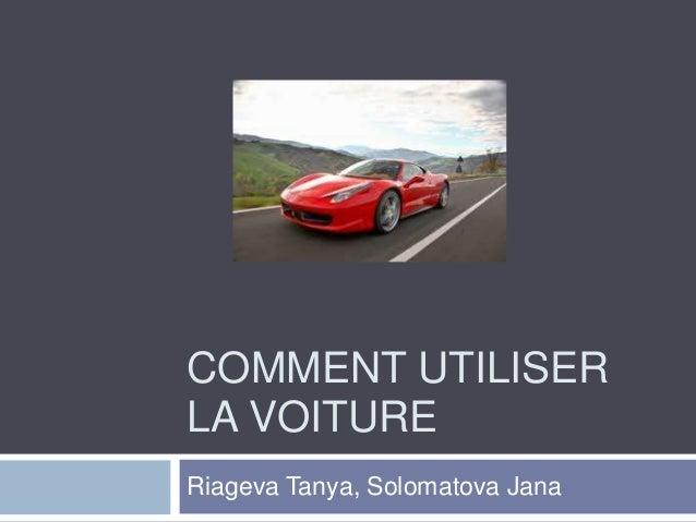 COMMENT UTILISER LA VOITURE Riageva Tanya, Solomatova Jana