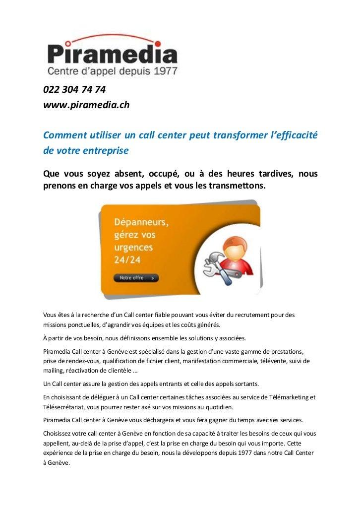 022 304 74 74www.piramedia.chComment utiliser un call center peut transformer l'efficacitéde votre entrepriseQue vous soye...