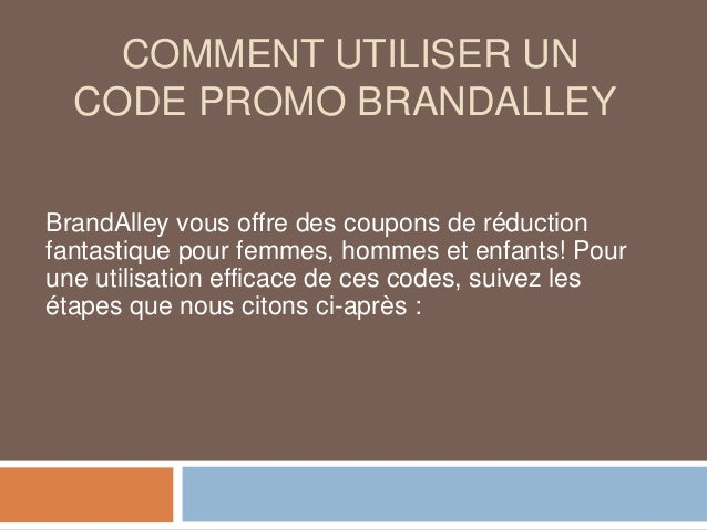 COMMENT UTILISER UN CODE PROMO BRANDALLEY BrandAlley vous offre des coupons de réduction fantastique pour femmes, hommes e...