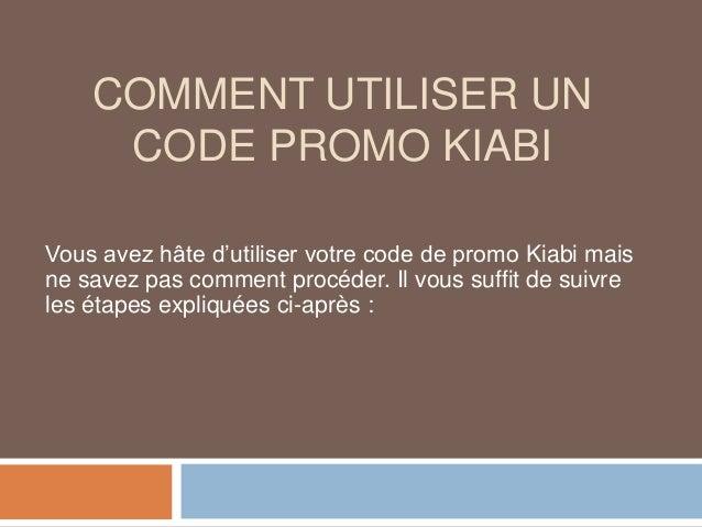 COMMENT UTILISER UN CODE PROMO KIABI Vous avez hâte d'utiliser votre code de promo Kiabi mais ne savez pas comment procéde...