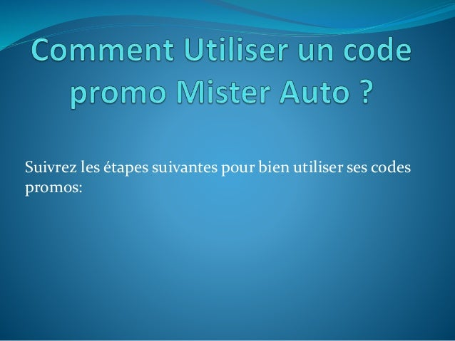comment utiliser un code promo mister auto. Black Bedroom Furniture Sets. Home Design Ideas