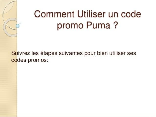 Comment Utiliser un code promo Puma ? Suivrez les étapes suivantes pour bien utiliser ses codes promos: