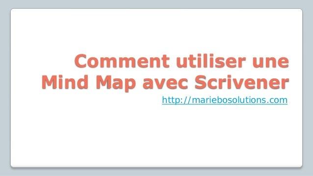 Comment utiliser une Mind Map avec Scrivener http://mariebosolutions.com