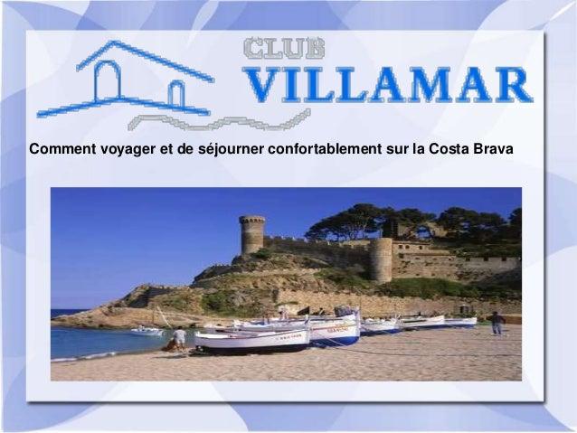 Comment voyager et de séjourner confortablement sur la Costa Brava