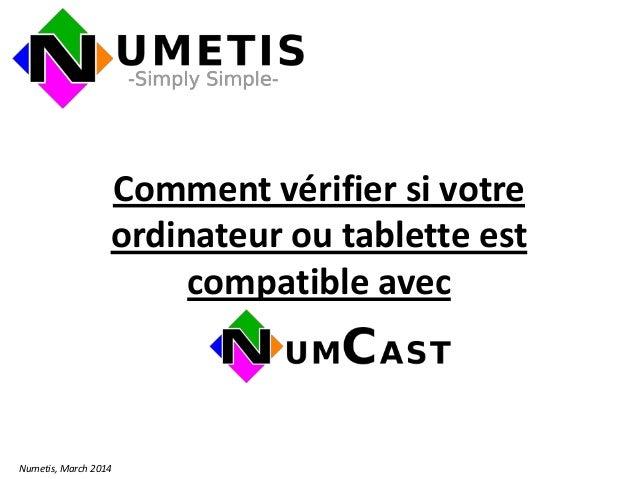 Comment vérifier si votre ordinateur ou tablette est compatible avec Numetis, March 2014