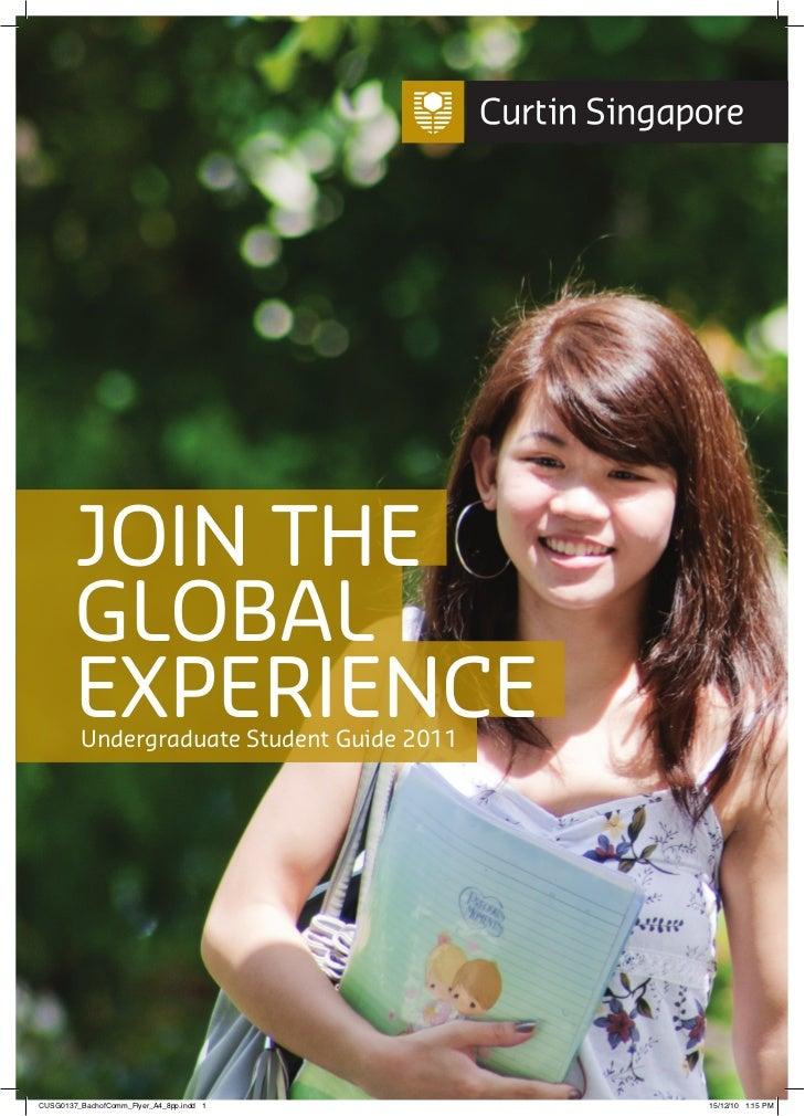 JOIN THE        GLOBAL        EXPERIENCE         Undergraduate Student Guide 2011CUSG0137_BachofComm_Flyer_A4_8pp.indd 1  ...