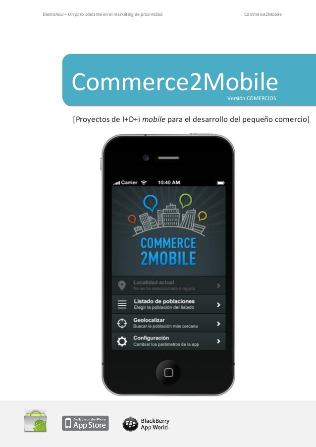 DienteAzul – Un paso adelante en el marketing de proximidad Commerce2Mobile Commerce2Mobile [Proyectos de I+D+i mobile par...
