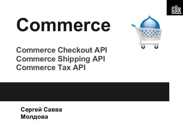 CommerceСергей СавваМолдоваCommerce Checkout APICommerce Shipping APICommerce Tax API