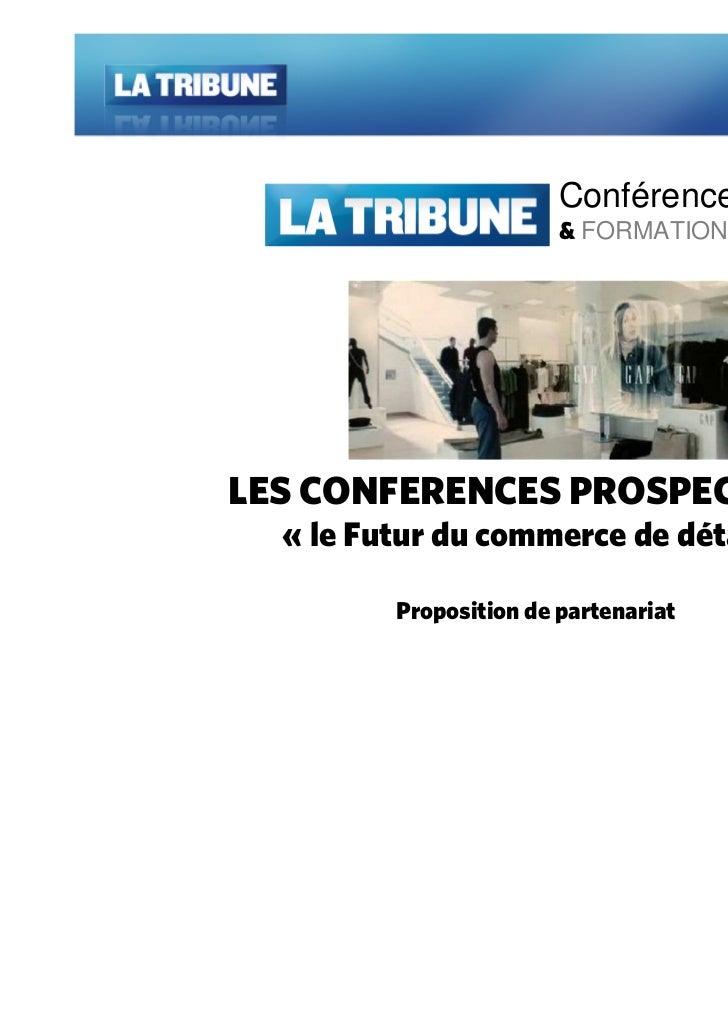 Conférences                        & FORMATIONSLES CONFERENCES PROSPECTIVES  « le Futur du commerce de détail »         Pr...