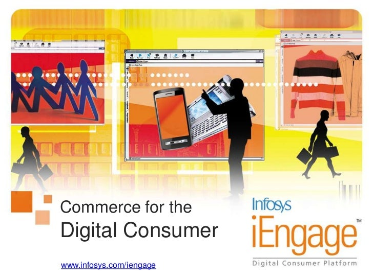 Commerce for theDigital Consumer<br />www.infosys.com/iengage<br />