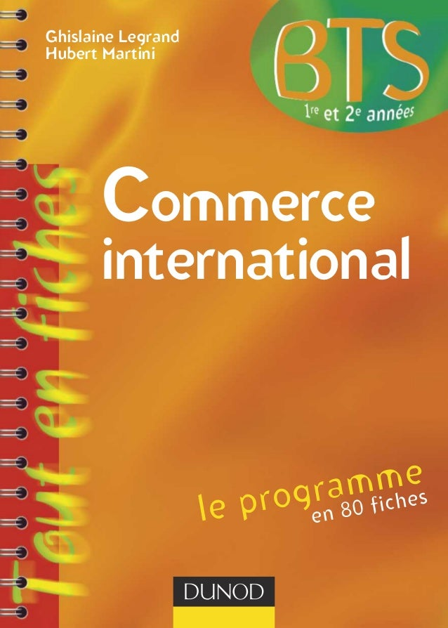 le programme en 80 fiches Ghislaine Legrand Hubert Martini Commerce international
