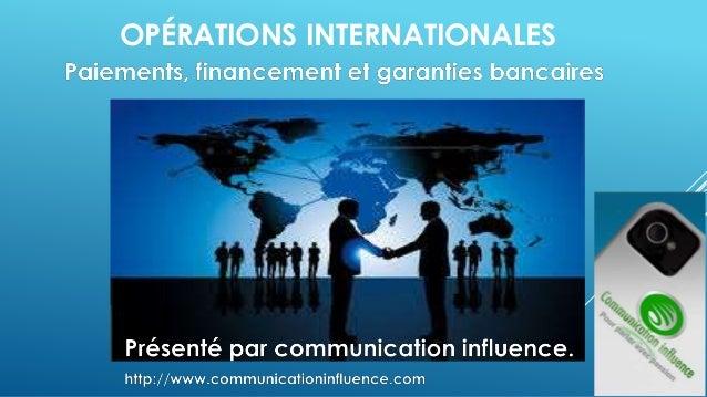 OPÉRATIONS INTERNATIONALES