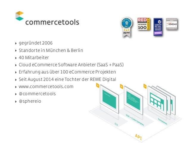 SPHERE.IO eCommerce as API platform - Nikolaus Kühn @ eCommerceCamp Jena 2015 Slide 2