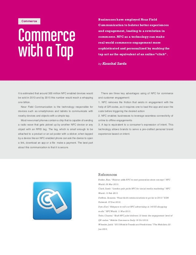 Commerce with aTap It is estimated that around 300 million NFC enabled devices would be sold in 2013 and by 2015 this numb...