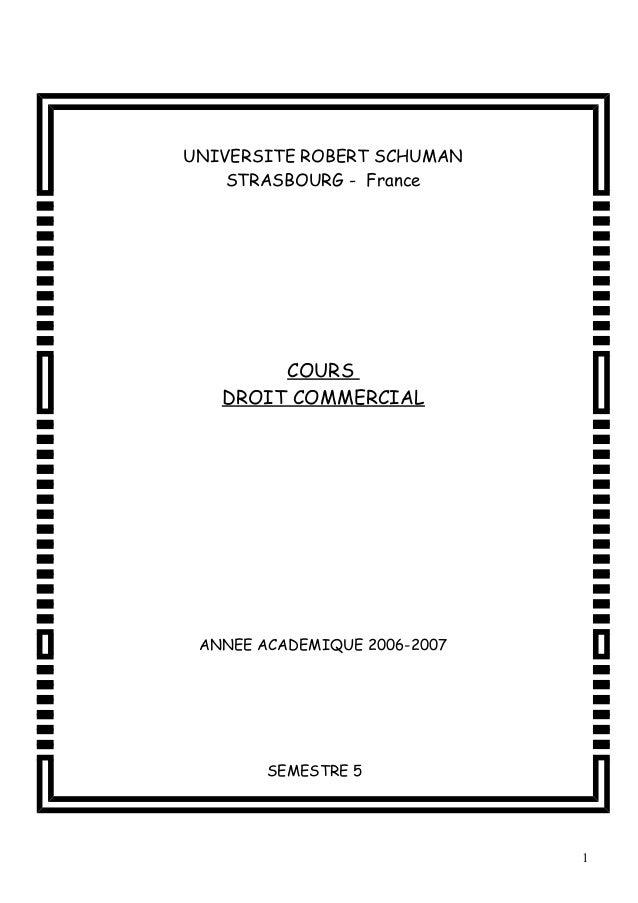 UNIVERSITE ROBERT SCHUMAN  STRASBOURG - France  COURS  DROIT COMMERCIAL  ANNEE ACADEMIQUE 2006-2007  SEMESTRE 5  1