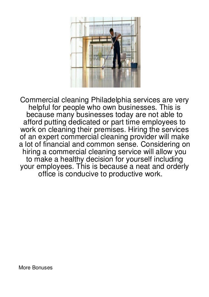 Commercial cleaning Philadelphia services are very    helpful for people who own businesses. This is   because many busine...