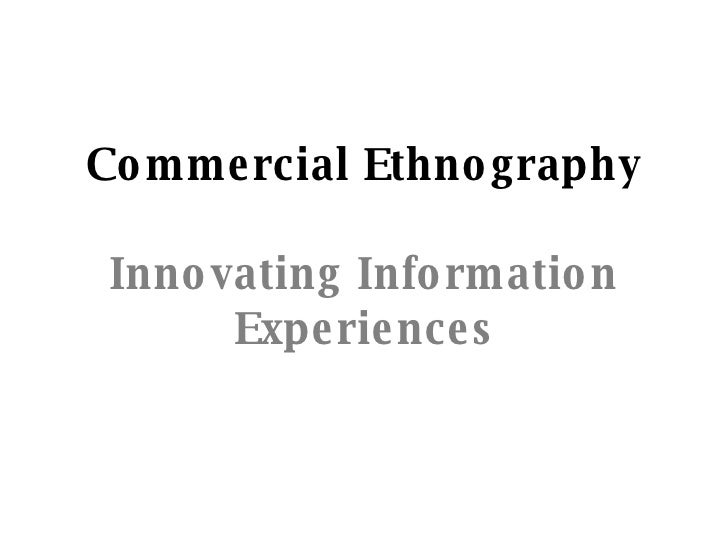 Commercial Ethnography Innovating Information Experiences