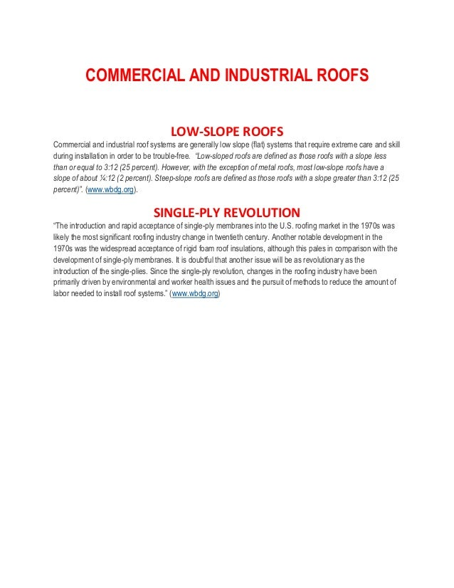 COMMERCIAL AND INDUSTRIAL ROOFS LOW-SLOPE ROOFS Commercial and industrial roof systems are generally low slope (flat) syst...