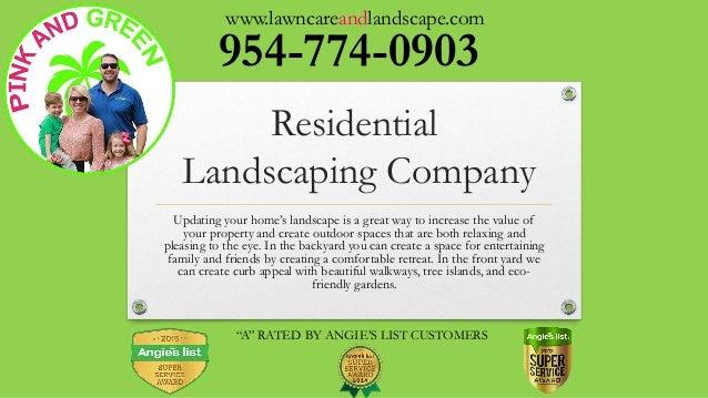 "Landscaping Company in Miami, FL - Design and Installation. 954-774-0903  www.lawncareandlandscape.com ""A"" RATED BY ANGIE'S ... - Landscaping Company In Miami, FL - Design And Installation"