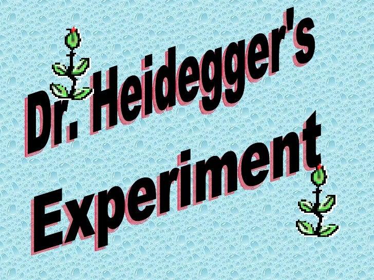 Experiment Dr. Heidegger's