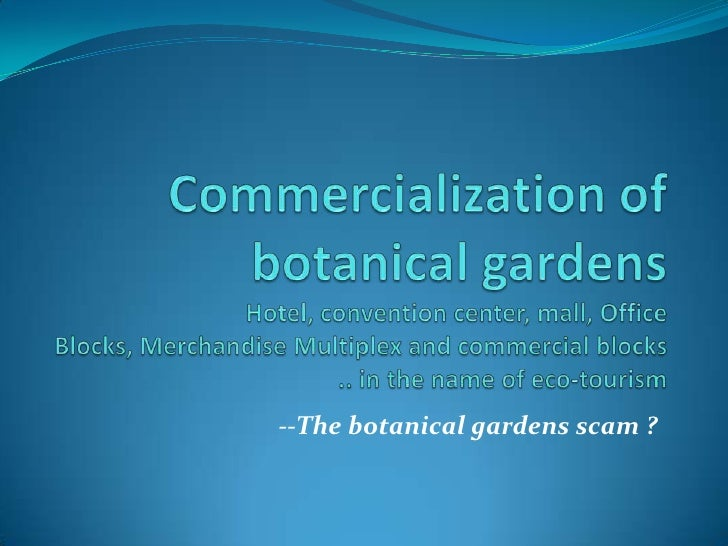 Commercialization of botanical gardensHotel, convention center, mall, Office Blocks, Merchandise Multiplex and commercial ...