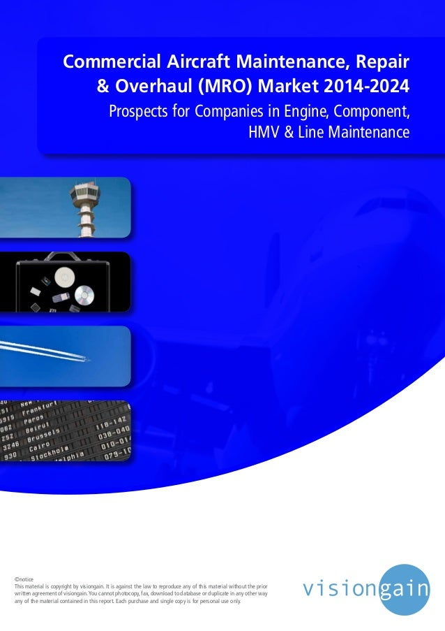 Commercial Aircraft Maintenance, Repair & Overhaul (MRO) Market 2014-2024 Prospects for Companies in Engine, Component, HM...