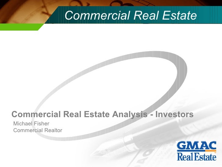 Commercial Real Estate Text Commercial Real Estate Analysis - Investors Michael Fisher Commercial Realtor