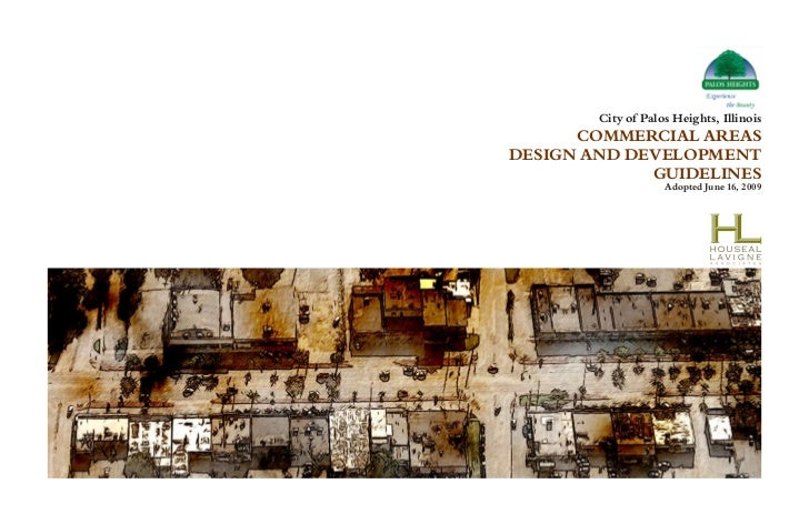 City of Palos Heights, Illinois      COMMERCIAL AREASDESIGN AND DEVELOPMENT             GUIDELINES                    Adop...