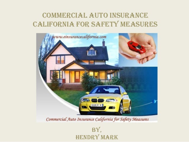 Commercial Auto Insurance California For Safety Measures